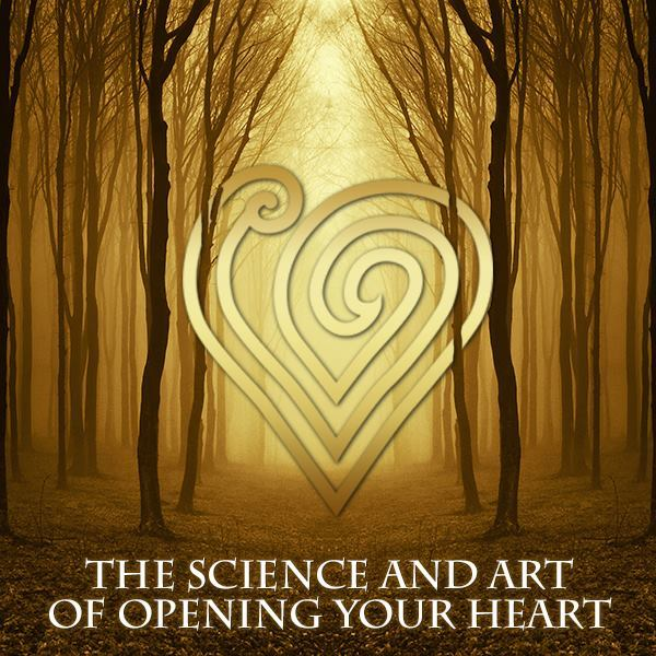 The Science and Art of Opening Your Heart